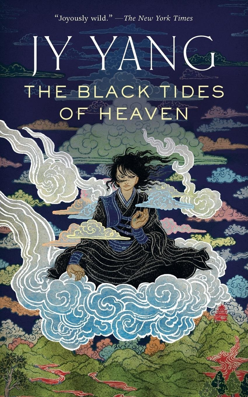 "Cover of J. Y. Yang's The Black Tides of Heaven, showing Akeha, robed in black and blue, sitting on a cloud above mountains. Text on top: ""Joyously wild."" - The New York Times Text between top and middle: J Y Yang Text in middle: The Black Tides of Heaven"