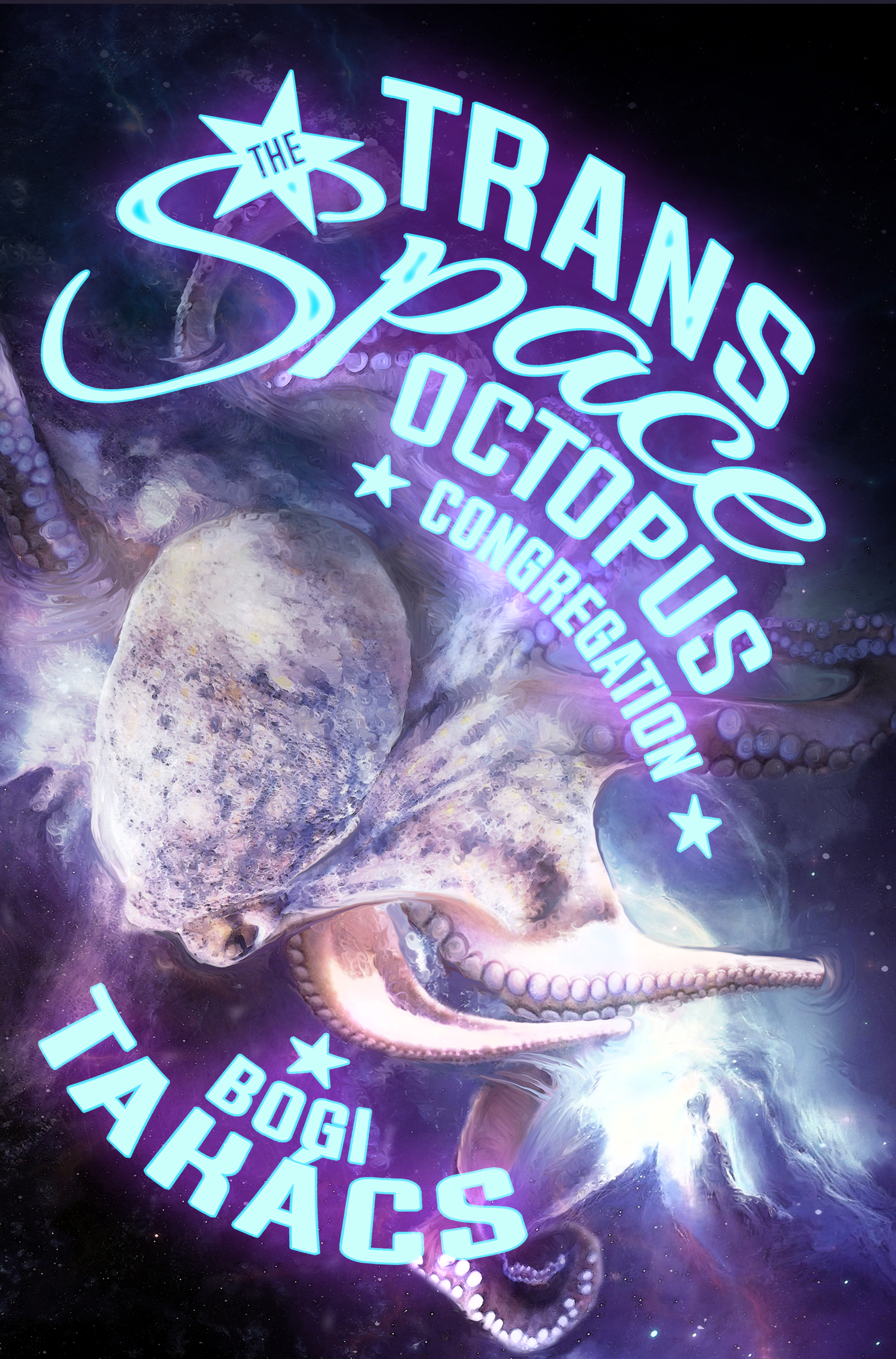 The cover of The Trans Space Octopus Congregation, with an octopus on top of a space-y background and a glowing pastel blue font with a few stars as embellishment.