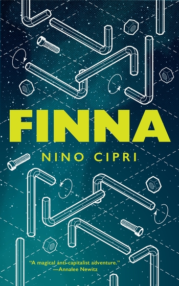 "The cover of FINNA, with a space-like dark and light teal background. It is covered in a number of furniture-building torx key tools, bolts, and screws drawn in white, along with dotted lines and twisting symbols that are often used in furniture-building direction booklets. In large yellow sans-serif block font at the center is the word ""FINNA"". Shortly below that in a smaller sans-serif font is the name, ""NINO CIPRI"". At the bottom, also in yellow but even smaller, is a sans-serif font that says, ""'A magical anti-capitalist adventure.' -Annalee Newitz""."