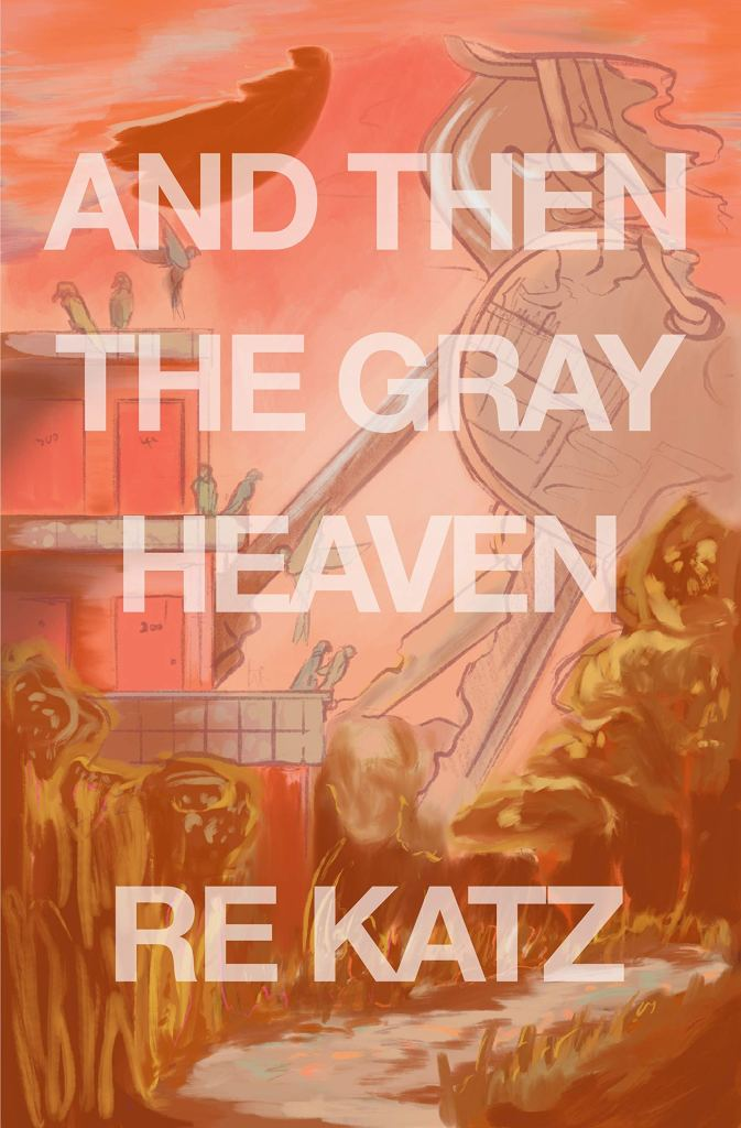 """The cover of And Then the Gray Heaven by R. E. Katz, which depicts an apartment complex on the left, part of the Everglades with a stream in the foreground, and a giant set of keys in the background. The entire image has a reddish hazy filter to it. In large, all-caps white text are the words """"AND THEN THE GRAY HEAVEN"""" and, below that in the same font, """"RE KATZ""""."""