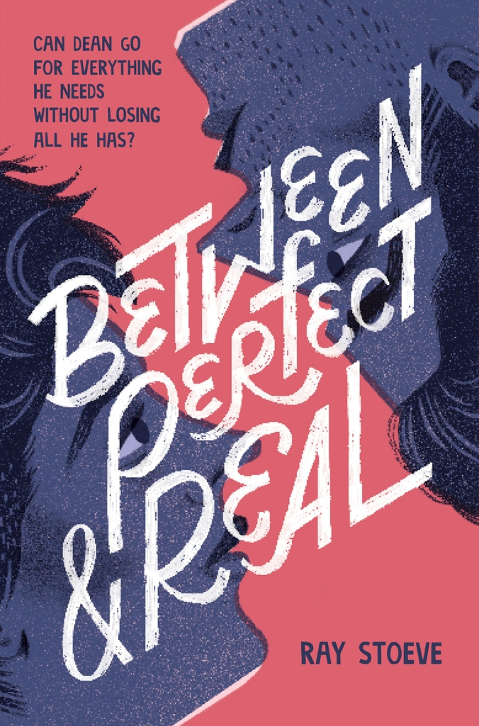 """The Cover of Between Perfect and Real by Ray Stoeve, which shows two drawn faces facing one another, one upside down. The background is a mild red. In the top left is the tagline, in blue, which says """"Can Dean go for everything he needs without losing all he has?"""" In the bottom right in blue is the author name, """"Ray Stoeve"""". In white stylized text diagonally covering the two faces is the title, """"Between Perfect & Real""""."""